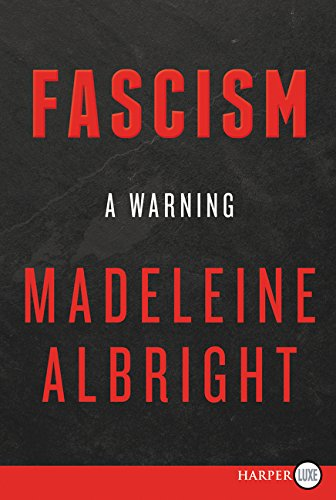 Facism:  A Warning