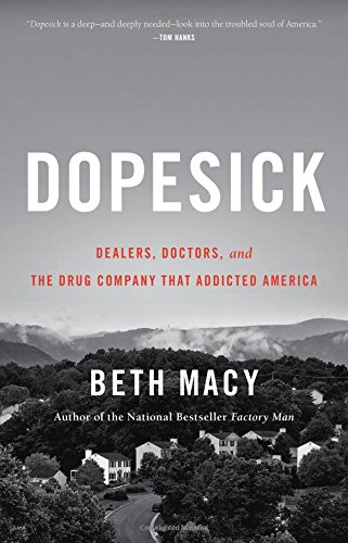 The Only Book To Fully Chart Devastating Opioid Crisis In America A Harrowing Deeply Compassionate Dispatch From Heart Of National
