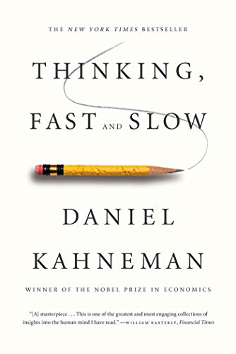 In the international bestseller, Thinking, Fast and Slow, Daniel Kahneman,  the renowned psychologist and winner of the Nobel Prize in Economics, ...