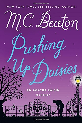 Pushing Up Daisies: An Agatha Raisin Mystery (Agatha Raisin Mysteries)