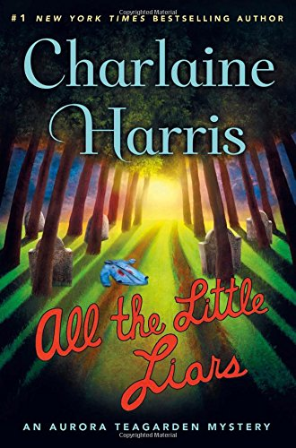 All the Little Liars: An Aurora Teagarden Mystery (Aurora Teagarden Mysteries)