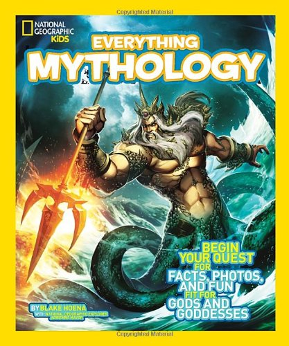 National Geographic Kids Everything Mythology