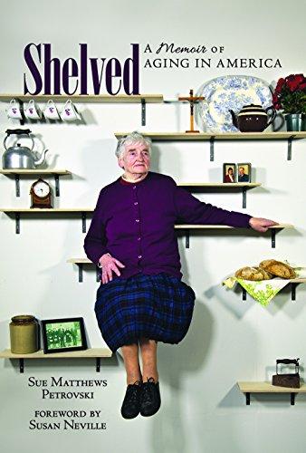 Shelved:  A Memoir of Aging in America